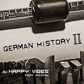 Play & Download DJ Happy Vibes feat. Jazzmin - German History II by Dj Happy Vibes | Napster