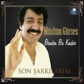 Benden Bu Kadar / Son Şarkılarım by Müslüm Gürses