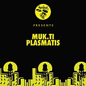 Play & Download Plasmatis by Mukti | Napster