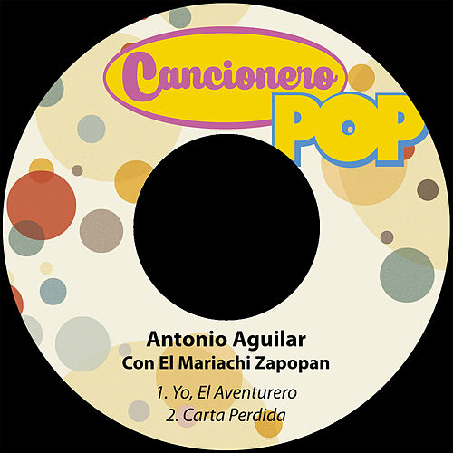 Play & Download Yo, El Aventurero / Carta Perdida by Antonio Aguilar | Napster