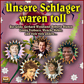 Play & Download Unsere Schlager waren toll! by Various Artists | Napster