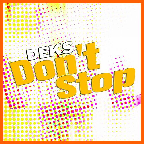 Play & Download Don't Stop by Deks | Napster