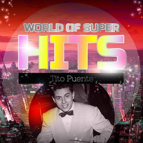 World of Super Hits von Tito Puente