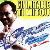 L'inimitable Ti Mitou (Je me souviens) by System Band