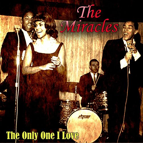 The Only One I Love von The Miracles