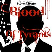 Blood of Tyrants by Steven Stone