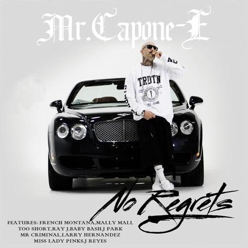 No Regrets by Mr. Capone-E
