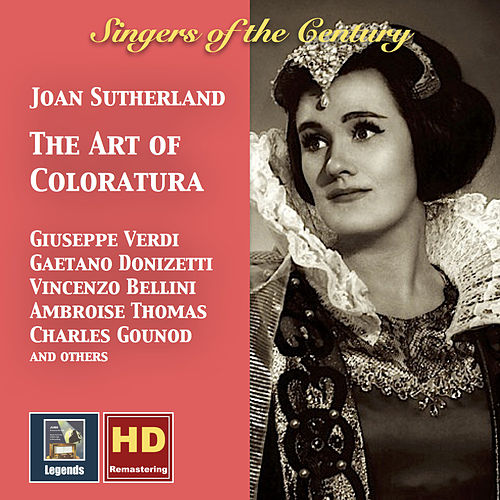 Play & Download Singers of the Century: Joan Sutherland – The Art of Coloratura (Remastered 2016) by Joan Sutherland | Napster