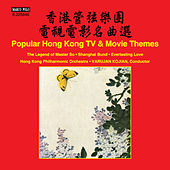 Play & Download Popular Hong Kong TV & Movie Themes by Hong Kong Philharmonic Orchestra | Napster