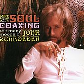 Play & Download Soul Coaxing: The Many Moods of John Schroeder by Various Artists | Napster