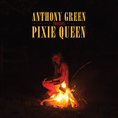 Play & Download Pixie Queen by Anthony Green | Napster