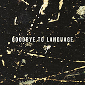 Play & Download Goodbye To Language by Daniel Lanois | Napster