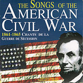 Play & Download The Songs of the American Civil War (1861-1865: Chants de la Guerre Sécession) by Various Artists | Napster