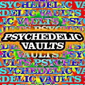 Play & Download Psychedelic Vaults by Various Artists | Napster
