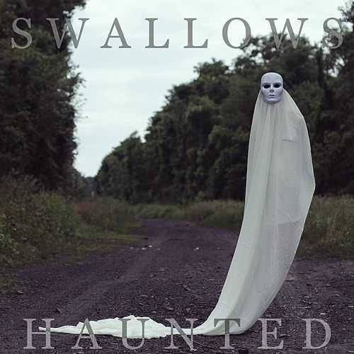 Haunted by The Swallows