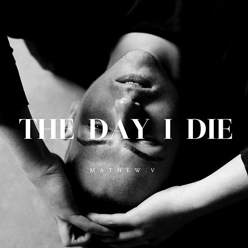 The Day I Die de Mathew V