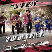 La Apuesta (feat. Distinguidos De Chihuahua) by Colmillo Norteno