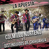 Play & Download La Apuesta (feat. Distinguidos De Chihuahua) by Colmillo Norteno | Napster