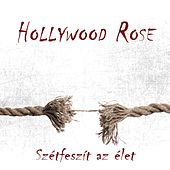 Play & Download Szétfeszít az élet by Hollywood Rose | Napster