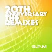 The 20th Anniversary the Remixes von B.P.M