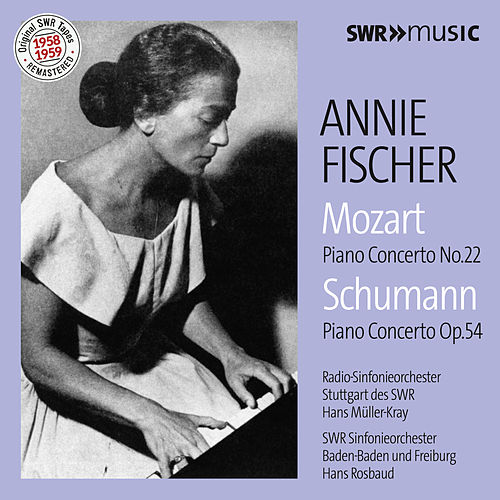 Mozart: Piano Concerto No. 22 in E-Flat Major, K. 482 - Schumann: Piano Concerto in A Minor, Op. 54 by Annie Fischer