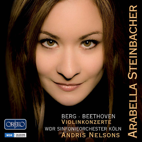 Play & Download Berg & Beethoven: Violin Concertos by Arabella Steinbacher | Napster
