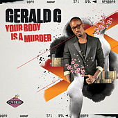 Play & Download Your Body Is A Murder by Gerald G | Napster