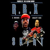 Play & Download Skirt (feat. E. Major & Krazy Rik) - Single by RBX | Napster