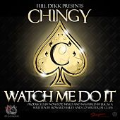 Play & Download Watch Me Do It - Single by Chingy | Napster