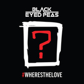 #Wheresthelove by The Black Eyed Peas
