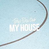 Play & Download My House by Tokyo Police Club | Napster