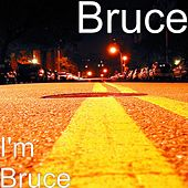 Play & Download I'm Bruce by Bruce | Napster