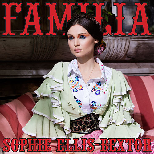 Play & Download Familia by Sophie Ellis Bextor | Napster