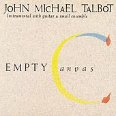 Play & Download Empty Canvas by John Michael Talbot | Napster