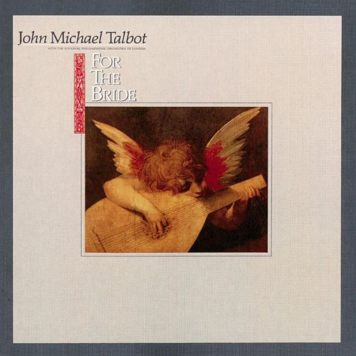 Play & Download For the Bride by John Michael Talbot | Napster