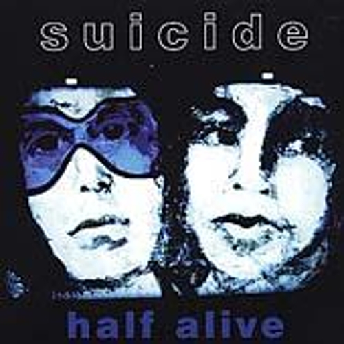 Half Alive by Suicide
