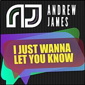 Play & Download I Just Wanna Let You Know by Andrew James | Napster