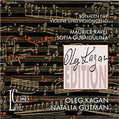 Ravel & Gubaidulina: Oleg Kagan Edition, Vol. I by Oleg Kagan