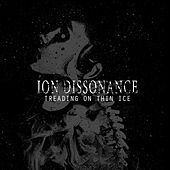 Play & Download Treading on Thin Ice by Ion Dissonance | Napster