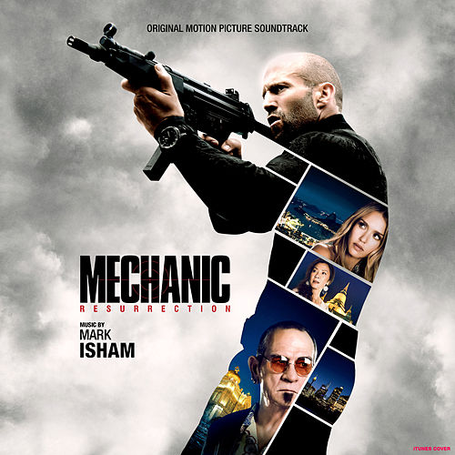 Play & Download Mechanic: Resurrection (Original Motion Picture Soundtrack) by Mark Isham | Napster