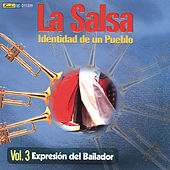 Play & Download La Salsa, Identidad de un Pueblo - Vol. 3 Expresión del Bailador by Various Artists | Napster