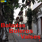 Play & Download Baladas, Boleros y Valses 2 by Various Artists | Napster