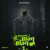 Play & Download Suena el Blan Blan by Prophex | Napster