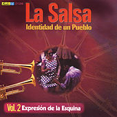 Play & Download La Salsa, Identidad de un Pueblo - Vol. 2 Expresión de la Esquina by Various Artists | Napster