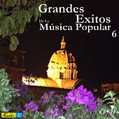 Grandes Éxitos de la Música Popular 6 by Various Artists