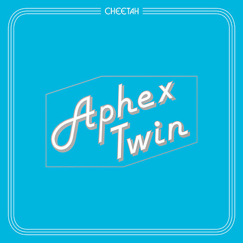 Play & Download Cheetah EP by Aphex Twin | Napster