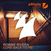 Play & Download Come Back To Me by Robbie Rivera | Napster
