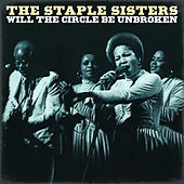 The Staple Singers - Will the Circle Be Unbroken von The Staple Singers
