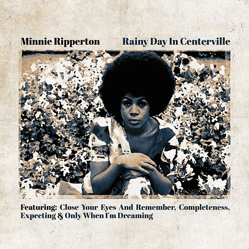 Rainy Day In Centerville by Minnie Riperton