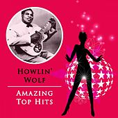 Amazing Top Hits by Howlin' Wolf